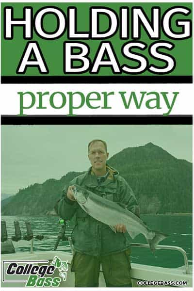 holding a bass proper way