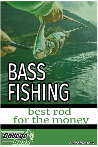 bass fishing best rod for the money