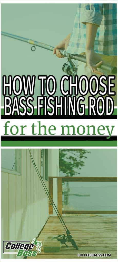 how to choose bass fishing rod for the money