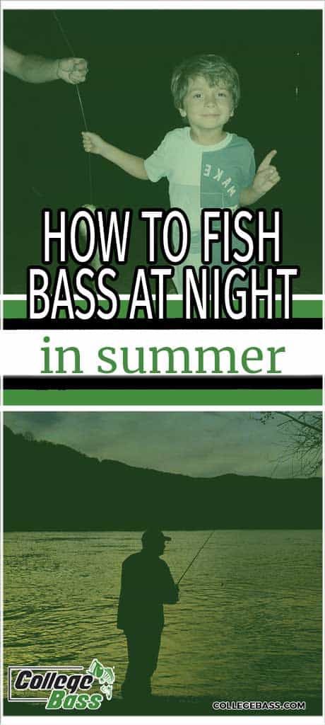 how to fish bass at night in summer
