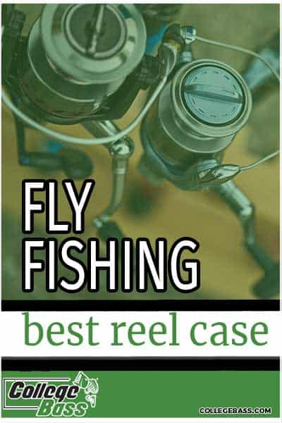 fly fishing best reel case