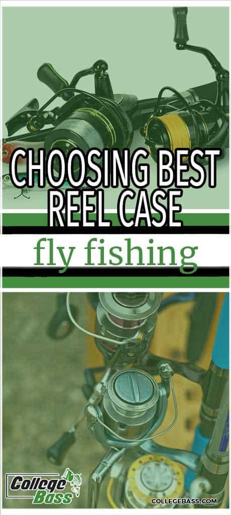 choosing best reel case fly fishing