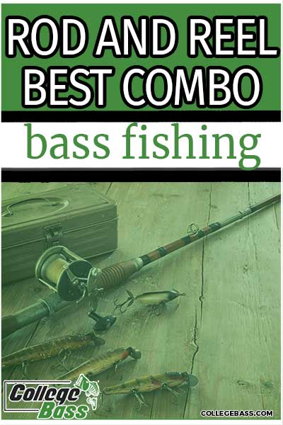 rod and reel best combo bass fishing
