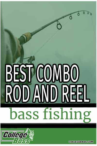 best combo rod and reel bass fishing