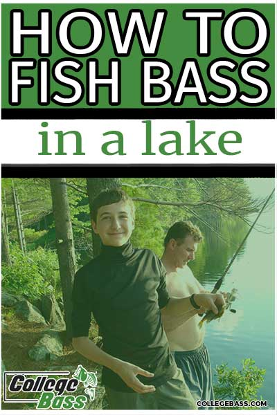 how to fish bass in a lake