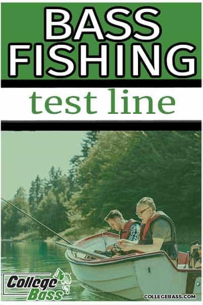 bass fishing test line