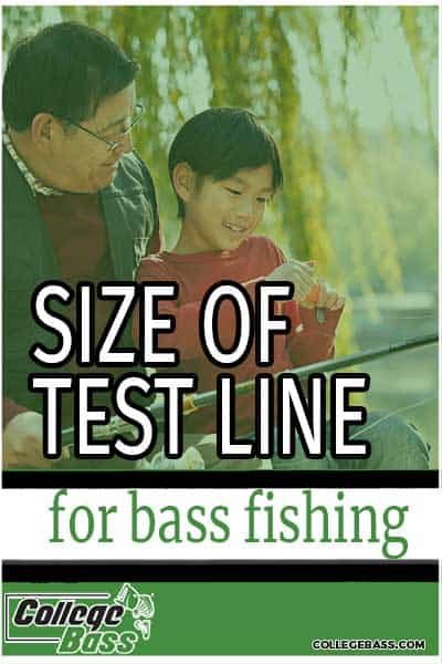 size of test line for bass fishing
